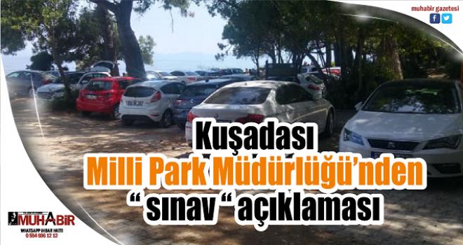 """Kuşadası Milli Park Müdürlüğü'nden """" sınav """" açıklaması"""