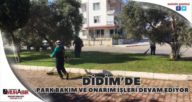 Didim'de park bakım ve onarım işleri devam ediyor