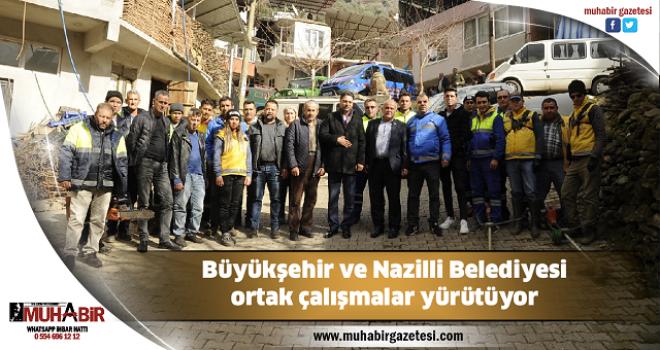 Büyükşehir ve Nazilli Belediyesi ortak çalışmalar yürütüyor