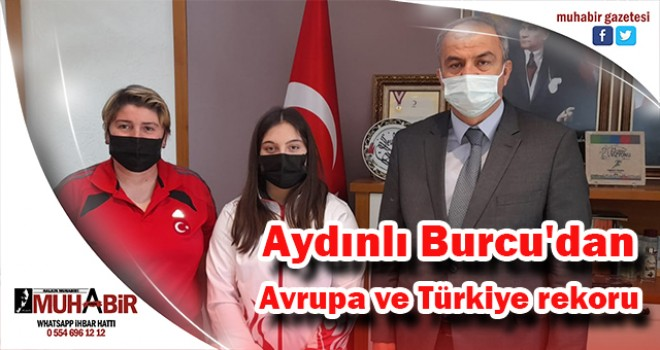Aydınlı Burcu'dan Avrupa ve Türkiye rekoru