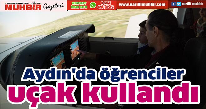 Aydın'da öğrenciler uçak kullandı
