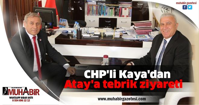 CHP'li Kaya'dan Atay'a tebrik ziyareti