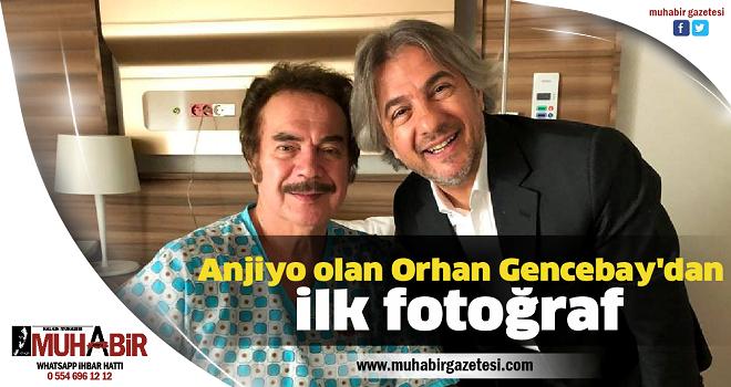 Anjiyo olan Orhan Gencebay'dan ilk fotoğraf