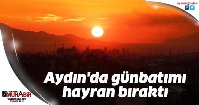 Aydın'da günbatımı hayran bıraktı