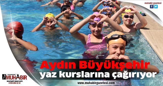 Aydın Büyükşehir yaz kurslarına çağırıyor