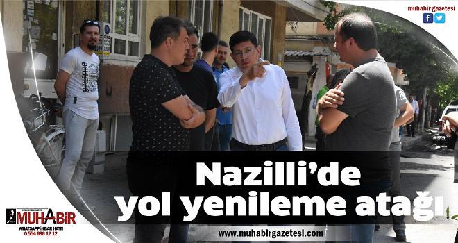 Nazilli'de yol yenileme atağı