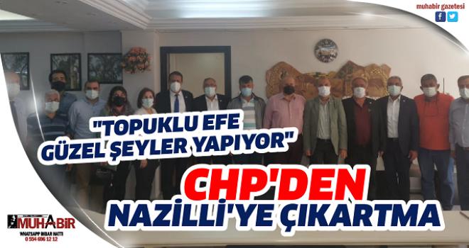 CHP'DEN NAZİLLİ'YE ÇIKARTMA