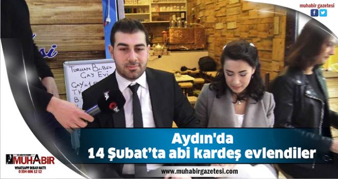 Aydın'da14 Şubat'ta abi kardeş evlendiler