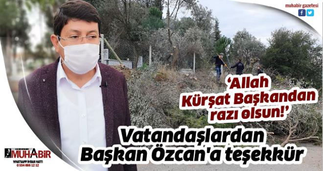Vatandaşlardan Başkan Özcan'a teşekkür