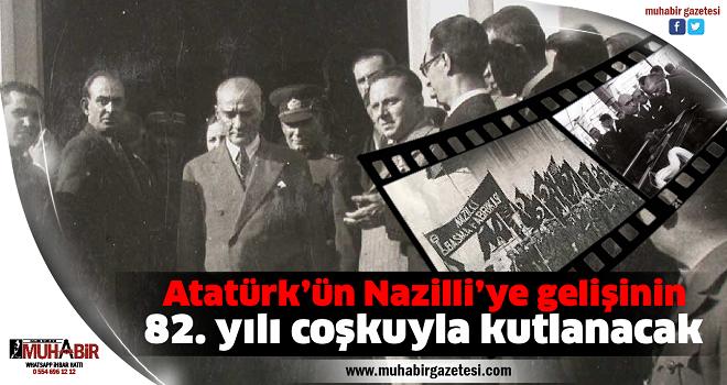 Atatürk'ün Nazilli'ye gelişinin 82. yılı coşkuyla kutlanacak