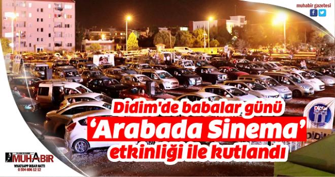 Didim'de babalar günü 'Arabada Sinema' etkinliği ile kutlandı