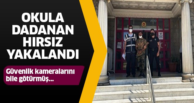 Aydın'da okula dadanan hırsız yakalandı