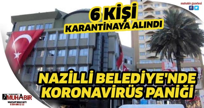 NAZİLLİ BELEDİYE'NDE KORONAVİRÜS PANİĞİ