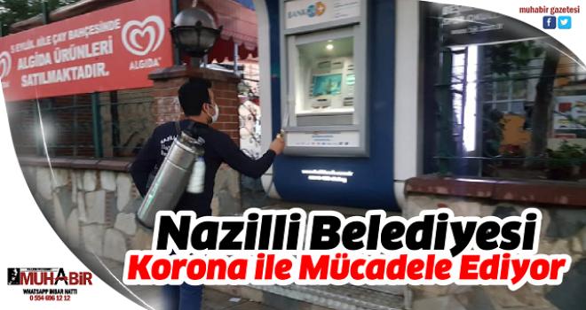 Nazilli Belediyesi Korona ile Mücadele Ediyor