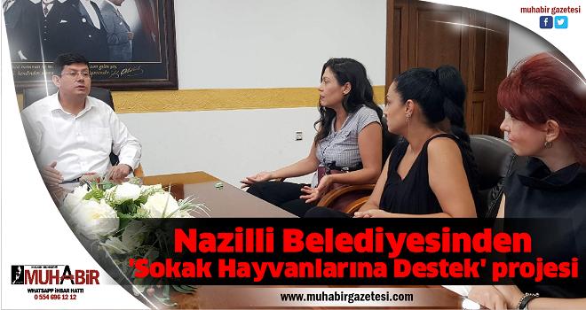 Nazilli Belediyesinden 'Sokak Hayvanlarına Destek' projesi