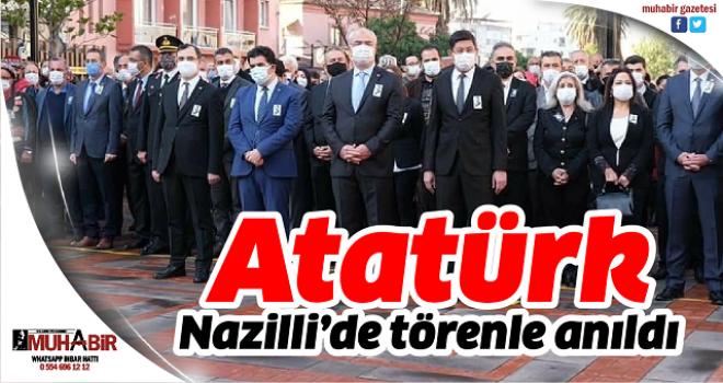 Atatürk Nazilli'de törenle anıldı
