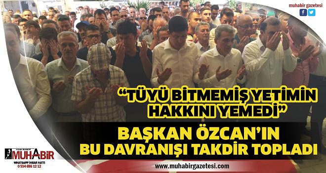 """""""TÜYÜ BİTMEMİŞ YETİMİN HAKKINI YEMEDİ"""""""