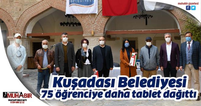 Kuşadası Belediyesi 75 öğrenciye daha tablet dağıttı