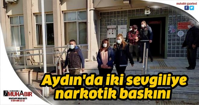 Aydın'da iki sevgiliye narkotik baskını
