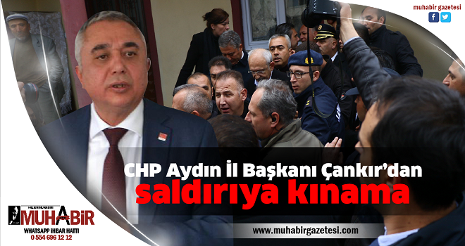 CHP Aydın İl Başkanı Çankır'dan saldırıya kınama