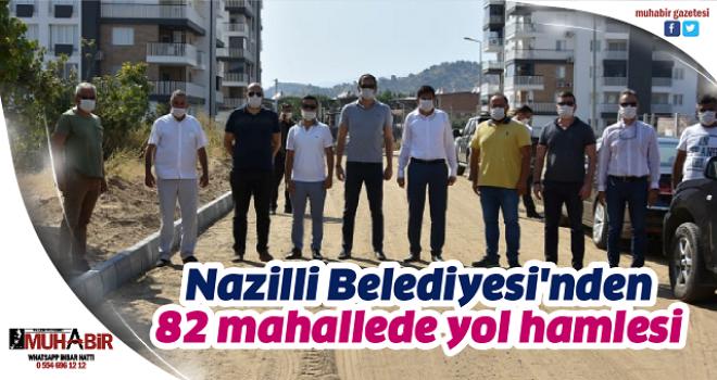 Nazilli Belediyesi'nden 82 mahallede yol hamlesi