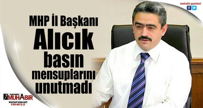 MHP İl Başkanı Alıcık basın mensuplarını unutmadı