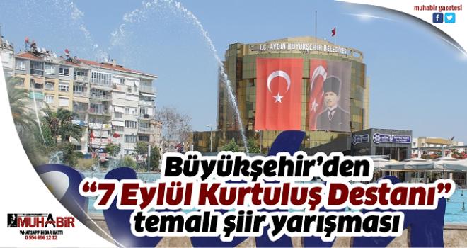 """Büyükşehir'den """"7 Eylül Kurtuluş Destanı"""" temalı şiir yarışması"""