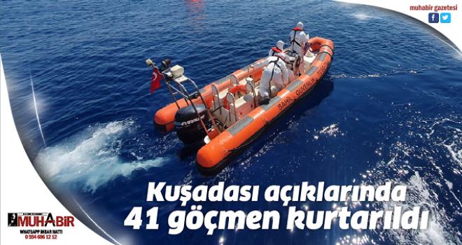 Kuşadası açıklarında 41 göçmen kurtarıldı