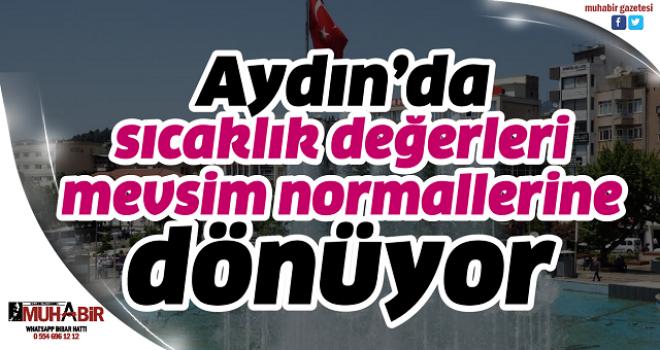 Aydın'da sıcaklık değerleri mevsim normallerine dönüyor