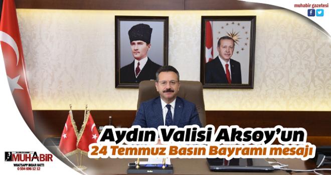 Aydın Valisi Aksoy'un 24 Temmuz Basın Bayramı mesajı