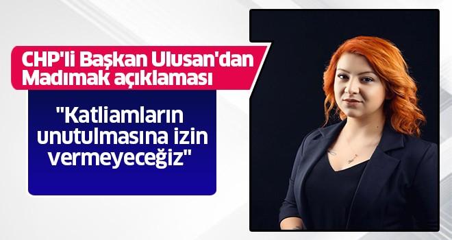 CHP'li Başkan Ulusan'dan Madımak açıklaması