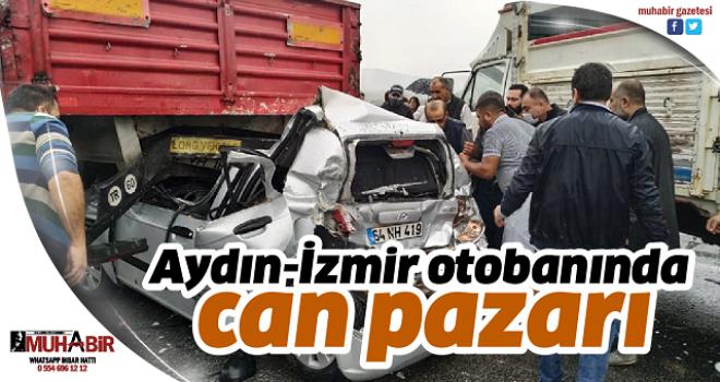Aydın-İzmir otobanında can pazarı