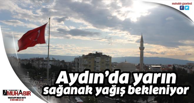 Aydın'da yarın sağanak yağış bekleniyor