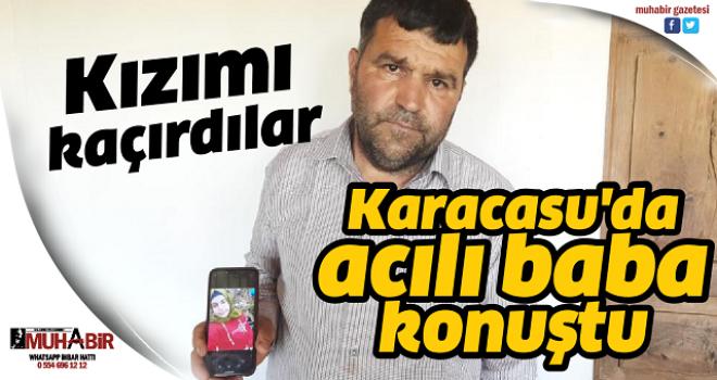 Karacasu'da acılı baba konuştu