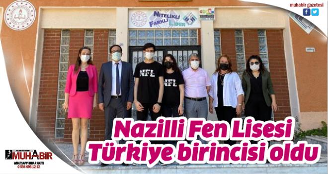 Nazilli Fen Lisesi Türkiye birincisi oldu