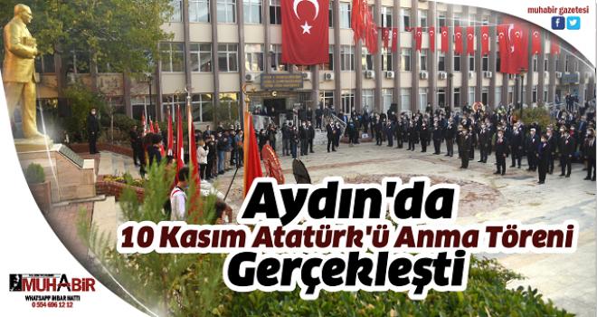 Aydın'da 10 Kasım Atatürk'ü Anma Töreni Gerçekleşti