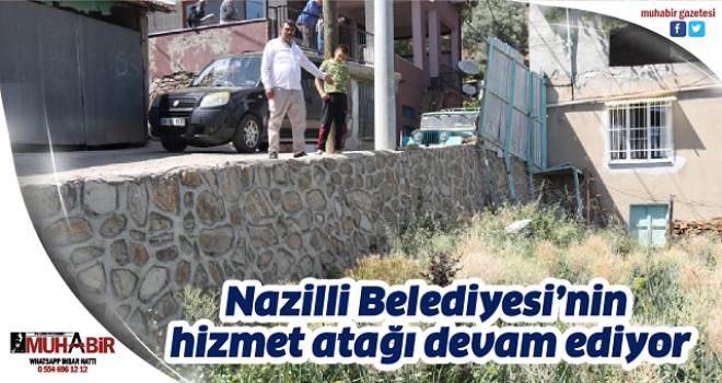 Nazilli Belediyesi'nin hizmet atağı devam ediyor