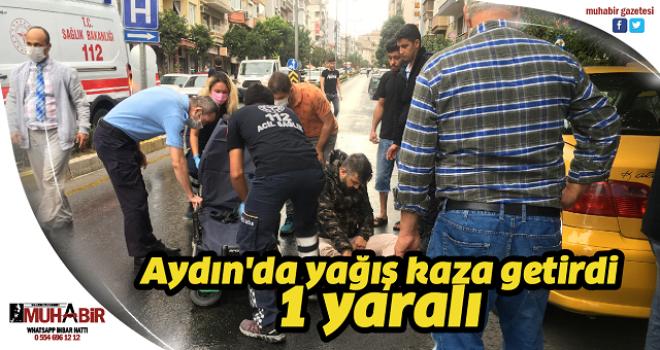 Aydın'da yağış kaza getirdi: 1 yaralı