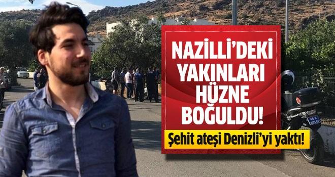 Nazilli'deki yakınları hüzne boğuldu