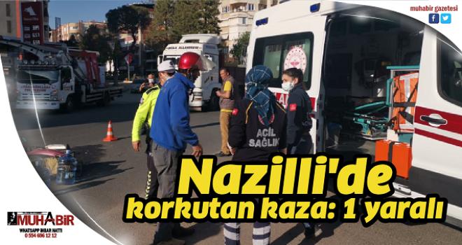 Nazilli'de korkutan kaza:1 yaralı
