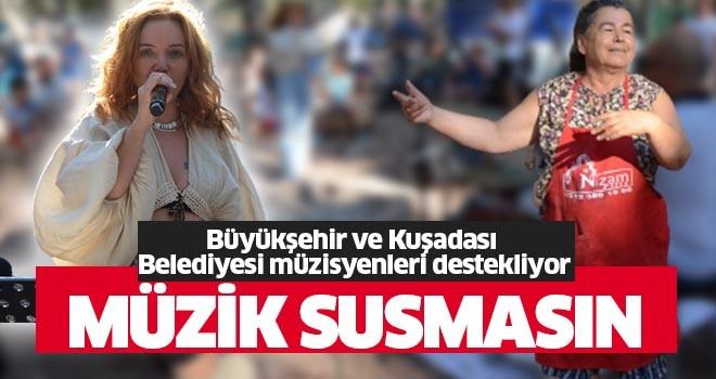 Aydın Büyükşehir Ve Kuşadası Belediyesi müzisyenleri destekliyor