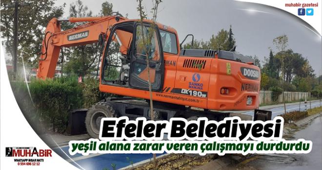 Efeler Belediyesi yeşil alana zarar veren çalışmayı durdurdu