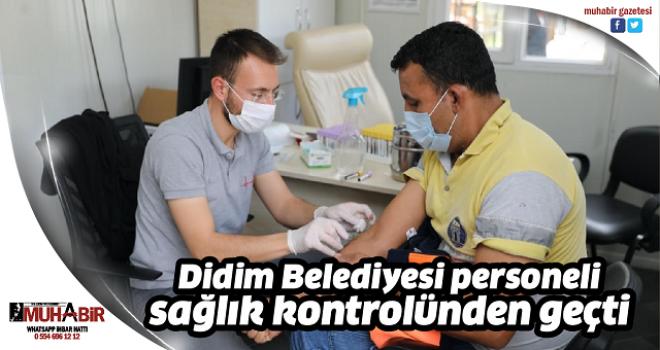 Didim Belediyesi personeli sağlık kontrolünden geçti