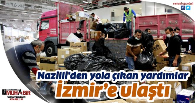 Nazilli'den yola çıkan yardımlar İzmir'e ulaştı