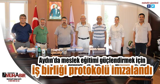 Aydın'da meslek eğitimi güçlendirmek için iş birliği protokolü imzalandı