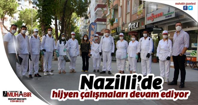 Nazilli'de hijyen çalışmaları devam ediyor