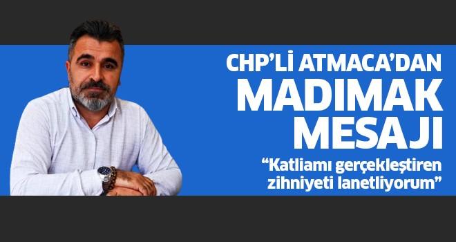 CHP'li Atmaca'dan Madımak mesajı!