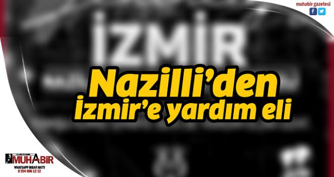 Nazilli'den İzmir'e yardım eli