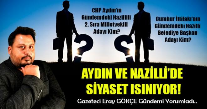 Aydın ve Nazilli'de siyaset ısınıyor