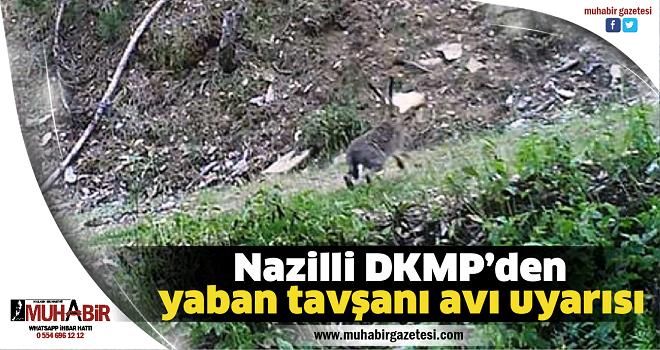 Nazilli DKMP'den yaban tavşanı avı uyarısı